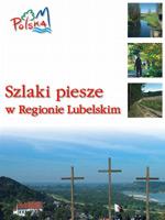 Szlaki piesze w Regionie Lubelskim